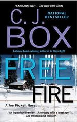 Free Fire : A Joe Pickett Novel - C. J. Box