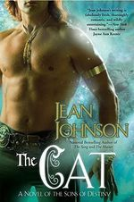 The Cat: A Novel Of the Sons of Destiny :  A Novel of the Sons of Destiny Book 5 The - Jean Johnson