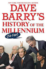 Dave Barry's History of the Millennium (So Far) - Dr Dave Barry