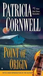 Point of Origin : Kay Scarpetta Series : Book 9 - Patricia Cornwell