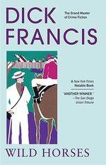 Wild Horses - Dick Francis