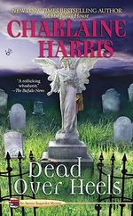 Dead Over Heels : Aurora Teagarden Series : Book 5 - Charlaine Harris