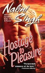 Hostage to Pleasure :  Psy-Changelings Series : Book 5 - Nalini Singh