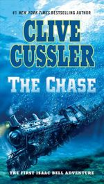 The Chase : Isaac Bell Series : Book 1 - Clive Cussler
