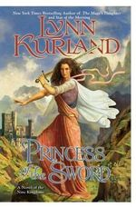 Princess of the Sword : A Novel of the Nine Kingdoms : Book 3 - Lynn Kurland