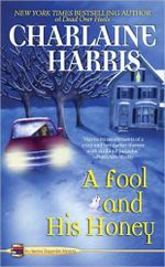 A Fool and His Honey : Aurora Teagarden Series : Book 6 - Charlaine Harris