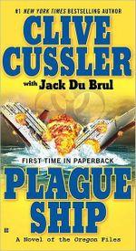 Plague Ship : Oregon Files Series : Book 5 - Clive Cussler