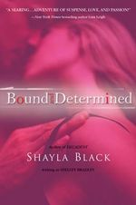 Bound and Determined - Shelley Bradley