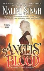 Angels' Blood : Guild Hunter Series : Book 1 - Nalini Singh