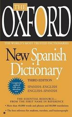The Oxford New Spanish Dictionary: Spanish-English/English-Spanish; Espanol-Ingles/Ingles-Espanol :  Spanish-English/English-Spanish; Espanol-Ingles/Ingles-Espanol