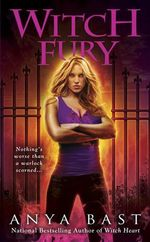 Witch Fury : Elemental Witches Series : Book 4 - Anya Bast