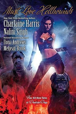 Must Love Hellhounds : Four All-new Tales of Devilish Dogs - Charlaine Harris