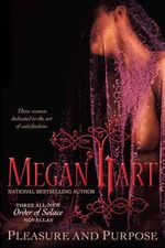Pleasure and Purpose : An Order Of Solace Novel : Book 1 - Megan Hart