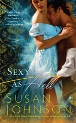 Sexy As Hell : Historical Romance Series : Book 2 : Berkley Sensation :  Historical Romance Series : Book 2 : Berkley Sensation - Susan Johnson