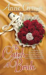 To Catch a Bride : Berkley Sensation - Anne Gracie