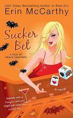 Sucker Bet : Vegas Vampires - Erin McCarthy