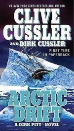 Arctic Drift : Dirk Pitt Series : Book 20 - Clive Cussler