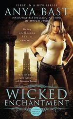 Wicked Enchantment  : Dark Magick Series : Book 1 - Anya Bast