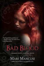 Bad Blood : A Blood Coven Vampire Novel : A Blood Coven Vampire Novel - Mari Mancusi
