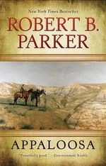 Appaloosa (Virgil Cole and Everett Hitch Series #1) - Robert B Parker