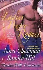 Ladies Prefer Rogues : Four Novellas of Time-Travel Passion - Janet Chapman