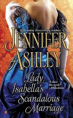 Lady Isabella's Scandalous Marriage : Berkley Sensation - Jennifer Ashley