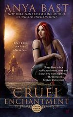 Cruel Enchantment : Dark Magick Series : Book 2 - Anya Bast