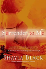 Surrender to Me - Shayla Black