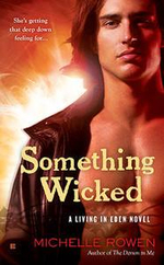Something Wicked : A Living in Eden Novel - Michelle Rowen