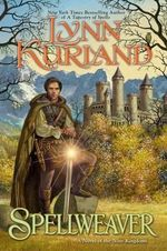 Spellweaver : A Novel of the Nine Kingdoms : Book 5 - Lynn Kurland