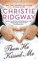 Then He Kissed Me : Three Kisses Trilogy : Book 2 - Christie Ridgway
