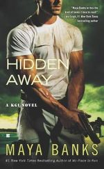 Hidden Away : KGI Series : Book 3 - Maya Banks