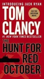 The Hunt for Red October : Jack Ryan Novels - Tom Clancy