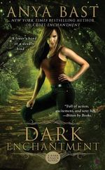 Dark Enchantment : Dark Magick Series : Book 3 - Anya Bast
