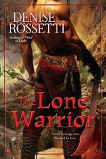 The Lone Warrior : Four-Sided Pentacle Series : Book 3 - Denise Rossetti