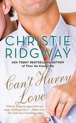 Can't Hurry Love : Three Kisses trilogy Series : Book 3 - Christie Ridgway
