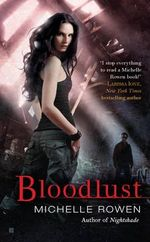 Bloodlust : Nightshade Series : Book 2 - Michelle Rowen