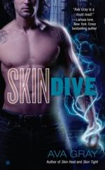 Skin Dive : Skin Series : Book 4 - Ava Gray