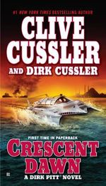 Crescent Dawn : Dirk Pitt Series : Book 21 - Clive Cussler