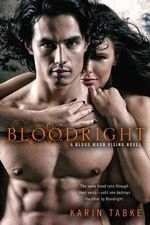 Bloodright : Blood Moon Rising Series : Book 2 - Karin Tabke
