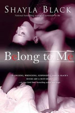 Belong to Me : Wicked Lovers Series : Book 5 - Shayla Black