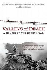 Valleys of Death : A Memoir of the Korean War - Bill Richardson