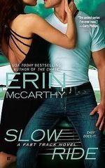 Slow Ride : Fast Track Series : Book 5 - Erin McCarthy