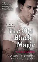 That Old Black Magic : Living in Eden Series : Book 3 - Michelle Rowen