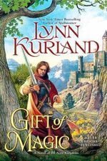 Gift of Magic : A Novel of the Nine Kingdoms : Book 6 - Lynn Kurland