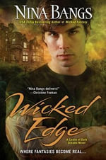 Wicked Edge : Castle of Dark Dreams Novels - Nina Bangs