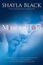 Mine to Hold : Wicked Lovers Series : Book 6 - Shayla Black