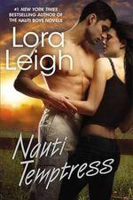 Nauti Temptress : Nauti Girls - Lora Leigh