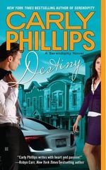 Destiny : Serendipity Series : Book 2 - Carly Phillips