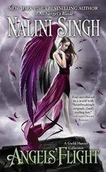 Angels' Flight : Guild Hunter Series - Nalini Singh